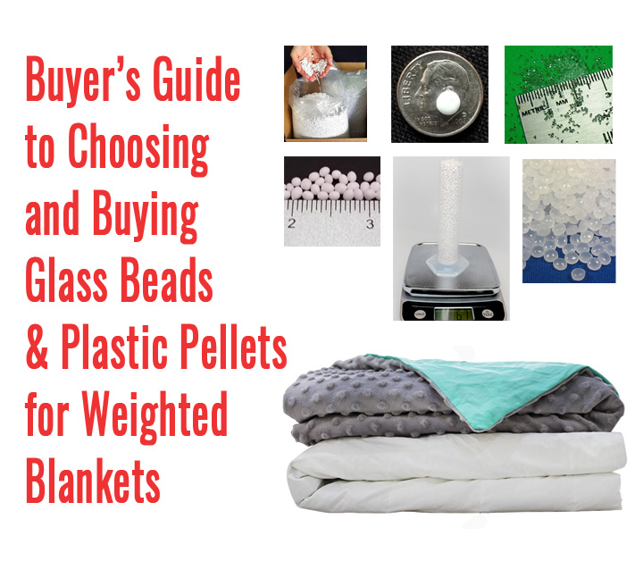 Glass beads and plastic pellets for weighted blankets
